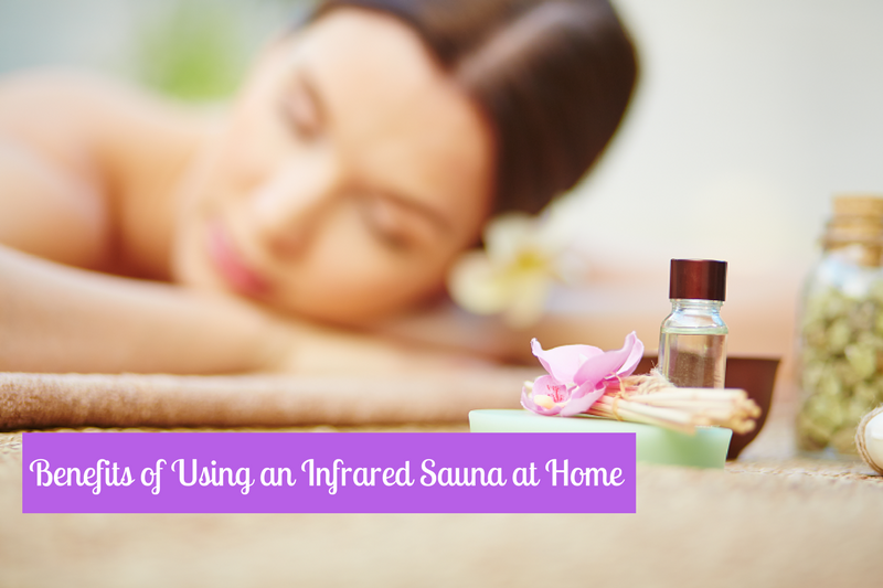 Benefits of Using an Infrared Sauna at Home